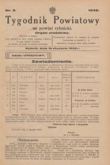 Tygodnik Powiatowy na powiat rybnicki : organ urzędowy.1932, nr 2 (16 stycznia)