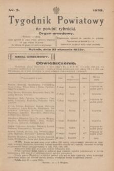Tygodnik Powiatowy na powiat rybnicki : organ urzędowy.1932, nr 3 (23 stycznia)
