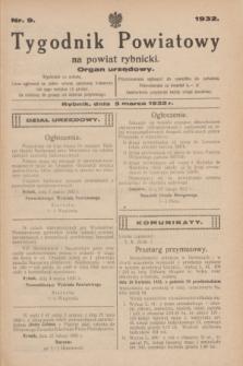 Tygodnik Powiatowy na powiat rybnicki : organ urzędowy.1932, nr 9 (5 marca)