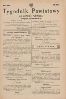 Tygodnik Powiatowy na powiat rybnicki : organ urzędowy.1932, nr 10 (12 marca)
