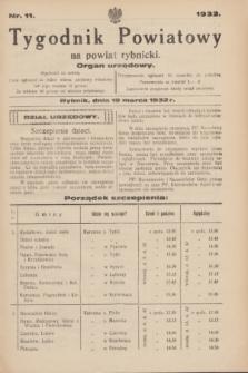 Tygodnik Powiatowy na powiat rybnicki : organ urzędowy.1932, nr 11 (19 marca)
