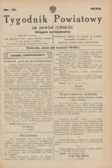 Tygodnik Powiatowy na powiat rybnicki : organ urzędowy.1932, nr 12 (26 marca)
