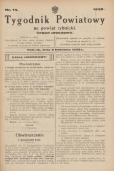 Tygodnik Powiatowy na powiat rybnicki : organ urzędowy.1932, nr 14 (9 kwietnia)