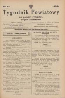 Tygodnik Powiatowy na powiat rybnicki : organ urzędowy.1932, nr 17 (30 kwietnia)