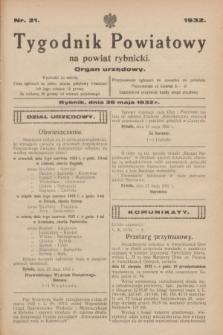 Tygodnik Powiatowy na powiat rybnicki : organ urzędowy.1932, nr 21 (28 maja)