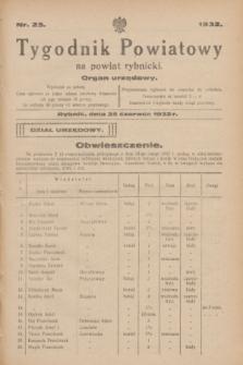 Tygodnik Powiatowy na powiat rybnicki : organ urzędowy.1932, nr 25 (25 czerwca)