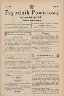 Tygodnik Powiatowy na powiat rybnicki : organ urzędowy.1932, nr 27 (9 lipca)