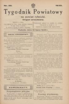 Tygodnik Powiatowy na powiat rybnicki : organ urzędowy.1932, nr 28 (16 lipca)