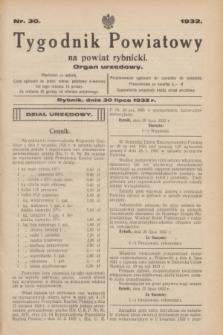 Tygodnik Powiatowy na powiat rybnicki : organ urzędowy.1932, nr 30 (30 lipca)