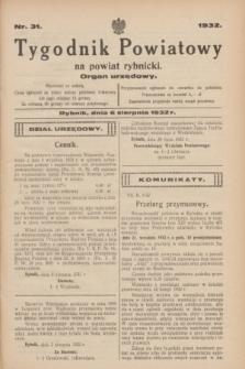 Tygodnik Powiatowy na powiat rybnicki : organ urzędowy.1932, nr 31 (6 sierpnia)