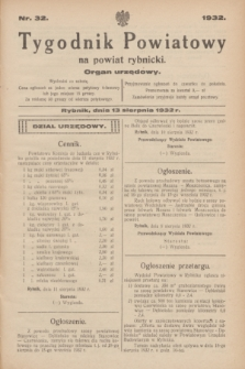 Tygodnik Powiatowy na powiat rybnicki : organ urzędowy.1932, nr 32 (13 sierpnia)