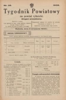 Tygodnik Powiatowy na powiat rybnicki : organ urzędowy.1932, nr 35 (3 września)