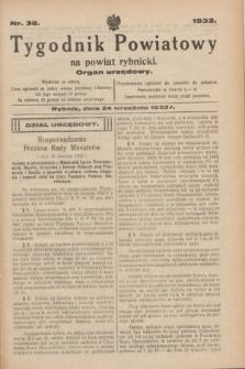 Tygodnik Powiatowy na powiat rybnicki : organ urzędowy.1932, nr 38 (24 września)