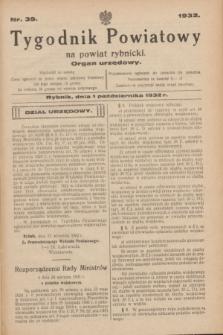 Tygodnik Powiatowy na powiat rybnicki : organ urzędowy.1932, nr 39 (1 października)