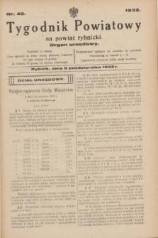 Tygodnik Powiatowy na powiat rybnicki : organ urzędowy.1932, nr 40 (8 października)