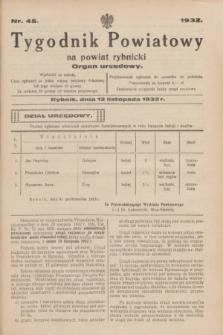 Tygodnik Powiatowy na powiat rybnicki : organ urzędowy.1932, nr 45 (12 listopada)