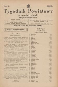 Tygodnik Powiatowy na powiat Rybnicki : organ urzędowy.1934, nr 3 (20 stycznia)
