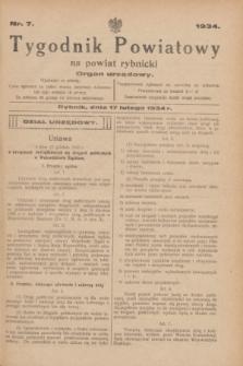 Tygodnik Powiatowy na powiat rybnicki : organ urzędowy.1934, nr 7 (17 lutego 1934)
