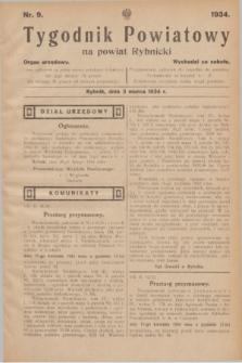 Tygodnik Powiatowy na powiat Rybnicki : organ urzędowy.1934, nr 9 (3 marca)