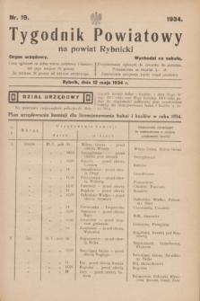 Tygodnik Powiatowy na powiat Rybnicki : organ urzędowy.1934, nr 19 (12 maja 1934)