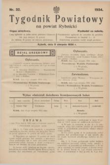 Tygodnik Powiatowy na powiat Rybnicki : organ urzędowy.1934, nr 32 (11 sierpnia)