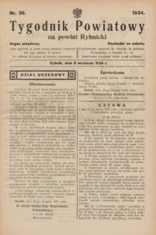 Tygodnik Powiatowy na powiat Rybnicki : organ urzędowy.1934, nr 36 (8 września 1934)