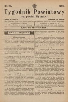 Tygodnik Powiatowy na powiat Rybnicki : organ urzędowy.1934, nr 39 (29 września)