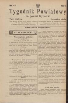 Tygodnik Powiatowy na powiat Rybnicki : organ urzędowy.1934, nr 47 (24 listopada)
