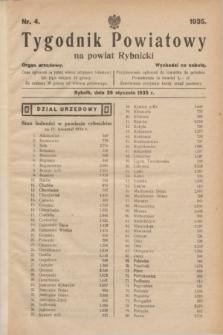 Tygodnik Powiatowy na Powiat Rybnicki : organ urzędowy.1935, nr 4 (26 stycznia)