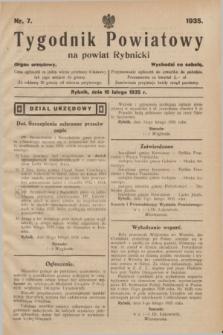 Tygodnik Powiatowy na Powiat Rybnicki : organ urzędowy.1935, nr 7 (16 lutego)