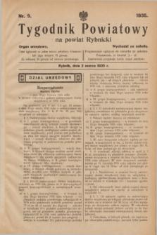 Tygodnik Powiatowy na powiat Rybnicki : organ urzędowy.1935, nr 9 (2 marca)