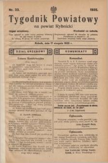 Tygodnik Powiatowy na powiat Rybnicki : organ urzędowy.1935, nr 33 (17 sierpnia)