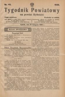 Tygodnik Powiatowy na powiat Rybnicki : organ urzędowy.1935, nr 46 (16 listopada)