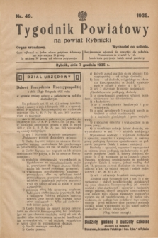 Tygodnik Powiatowy na powiat Rybnicki : organ urzędowy.1935, nr 49 (7 grudnia)