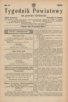 Tygodnik Powiatowy na powiat Rybnicki : organ urzędowy.1936, nr 3 (18 stycznia)