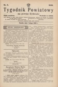 Tygodnik Powiatowy na powiat Rybnicki : organ urzędowy.1936, nr 5 (1 lutego)
