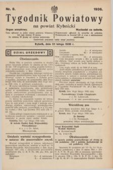 Tygodnik Powiatowy na powiat Rybnicki : organ urzędowy.1936, nr 8 (22 lutego)
