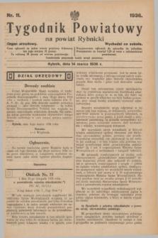 Tygodnik Powiatowy na powiat Rybnicki : organ urzędowy.1936, nr 11 (14 marca)