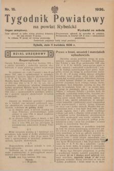 Tygodnik Powiatowy na powiat Rybnicki : organ urzędowy.1936, nr 15 (11 kwietnia)