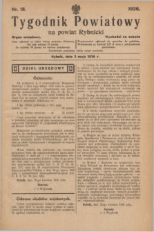 Tygodnik Powiatowy na powiat Rybnicki : organ urzędowy.1936, nr 18 (2 maja)