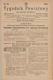 Tygodnik Powiatowy na powiat Rybnicki : organ urzędowy.1936, nr 22 (30 maja)