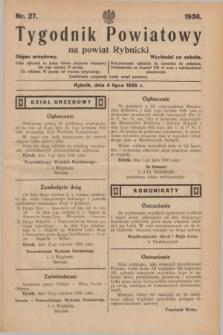 Tygodnik Powiatowy na powiat Rybnicki : organ urzędowy.1936, nr 27 (4 lipca)