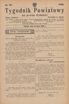 Tygodnik Powiatowy na powiat Rybnicki : organ urzędowy.1936, nr 29 (18 lipca)