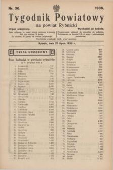 Tygodnik Powiatowy na powiat Rybnicki : organ urzędowy.1936, nr 30 (25 lipca)