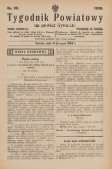 Tygodnik Powiatowy na powiat Rybnicki : organ urzędowy.1936, nr 33 (14 sierpnia)