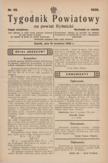 Tygodnik Powiatowy na powiat Rybnicki : organ urzędowy.1936, nr 38 (19 września)