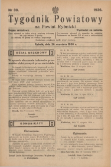 Tygodnik Powiatowy na Powiat Rybnicki : organ urzędowy.1936, nr 39 (20 września)