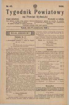 Tygodnik Powiatowy na Powiat Rybnicki : organ urzędowy.1936, nr 42 (17 października)