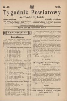 Tygodnik Powiatowy na Powiat Rybnicki : organ urzędowy.1936, nr 43 (24 października)