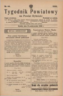 Tygodnik Powiatowy na Powiat Rybnicki : organ urzędowy.1936, nr 44 (31 października)